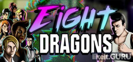 ✔️ Download Eight Dragons Full Game Torrent | Latest version [2020] Arcade