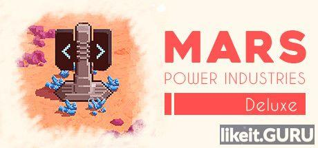 ✅ Download Mars Power Industries Deluxe Full Game Torrent | Latest version [2020] Arcade