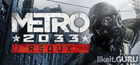 ✅ Download Metro 2033 Full Game Torrent | Latest version [2020] Shooter