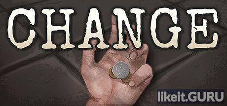 ✅ Download CHANGE: A Homeless Survival Experience Full Game Torrent | Latest version [2020] Simulator