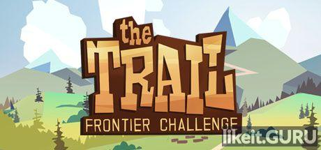 ✔️ Download The Trail: Frontier Challenge Full Game Torrent | Latest version [2020] Adventure