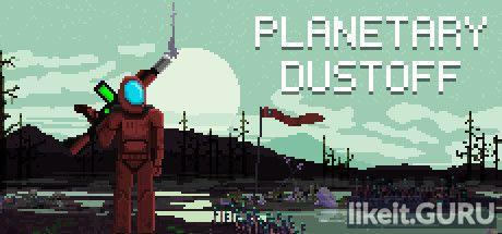 ✔️ Download Planetary Dustoff Full Game Torrent | Latest version [2020] Arcade