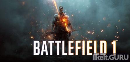 ✅ Download Battlefield 1 Full Game Torrent | Latest version [2020] Shooter