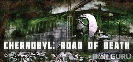 Download Chernobyl: Road of Death Full Game Torrent   Latest version [2020] Adventure
