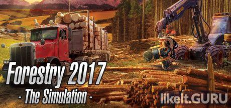 ✔️ Download Forestry 2017 - The Simulation Full Game Torrent | Latest version [2020] Simulator