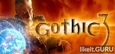 ✅ Download Gothic 3 Full Game Torrent | Latest version [2020] RPG