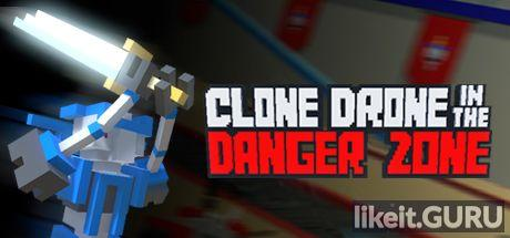 ✔️ Download Clone Drone in the Danger Zone Full Game Torrent | Latest version [2020] Arcade
