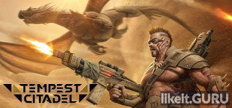 ✅ Download Tempest Citadel Full Game Torrent | Latest version [2020] Strategy