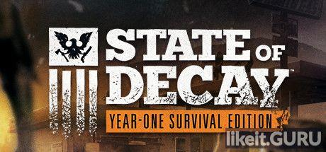 ✔️ Download State of Decay: Year One Survival Edition Full Game Torrent | Latest version [2020] RPG
