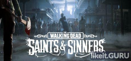 ✅ Download The Walking Dead: Saints & Sinners Full Game Torrent | Latest version [2020] VR