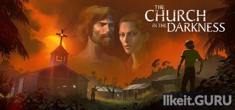 ✅ Download The Church in the Darkness Full Game Torrent | Latest version [2020] Adventure