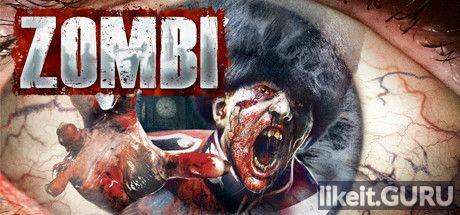 ❌ Download ZOMBI Full Game Torrent | Latest version [2020] Shooter