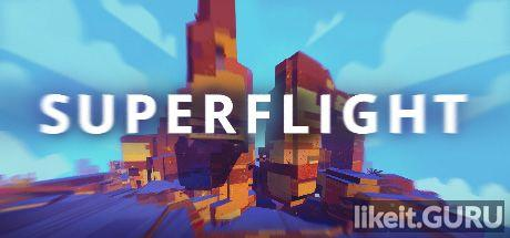 ✅ Download Superflight Full Game Torrent | Latest version [2020] Simulator