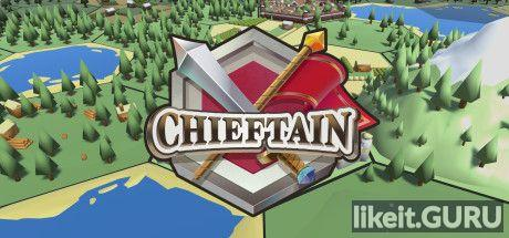 Download Chieftain Full Game Torrent | Latest version [2020] Strategy