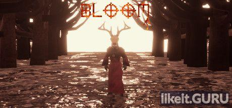 ✔️ Download Bloom Full Game Torrent | Latest version [2020] Shooter