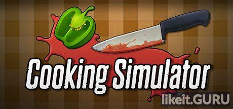 ✅ Download Cooking Simulator Full Game Torrent | Latest version [2020] Simulator