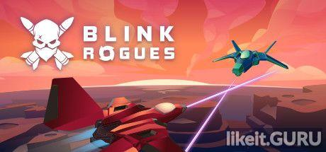 ✅ Download Blink: Rogues Full Game Torrent | Latest version [2020] Arcade