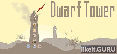 ✅ Download Dwarf Tower Full Game Torrent | Latest version [2020] Strategy