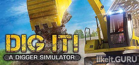 ❌ Download DIG IT! - A Digger Simulator Full Game Torrent | Latest version [2020] Simulator