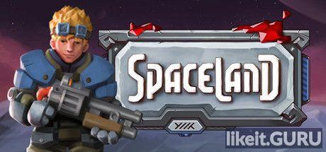 ✔️ Download Spaceland Full Game Torrent | Latest version [2020] RPG