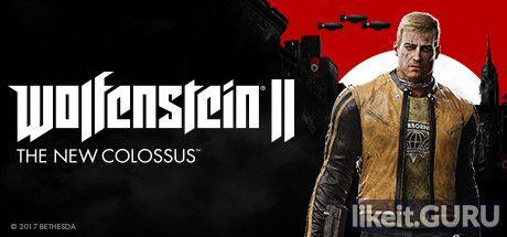 ✔️ Download Wolfenstein II: The New Colossus Full Game Torrent | Latest version [2020] Shooter