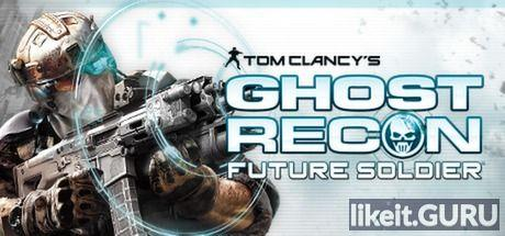 ✅ Download Tom Clancy's Ghost Recon: Future Soldier Full Game Torrent   Latest version [2020] Shooter