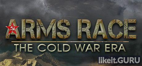 ✅ Download Arms Race – TCWE Full Game Torrent | Latest version [2020] Strategy