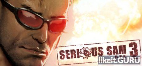 ✔️ Download Serious Sam 3: BFE Full Game Torrent | Latest version [2020] Shooter
