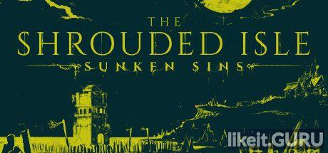 ✅ Download The Shrouded Isle Full Game Torrent | Latest version [2020] Simulator