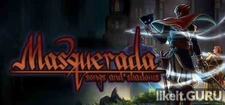 ❌ Download Masquerada: Songs and Shadows Full Game Torrent | Latest version [2020] RPG