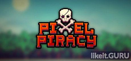 ✔️ Download Pixel Piracy Full Game Torrent | Latest version [2020] RPG