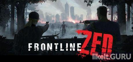 ✅ Download Frontline Zed Full Game Torrent | Latest version [2020] Strategy
