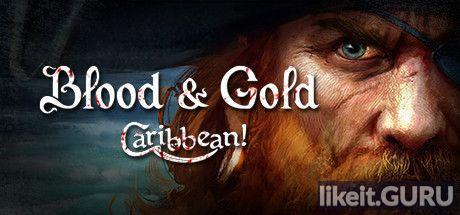 ✅ Download Blood and Gold: Caribbean! Full Game Torrent | Latest version [2020] RPG