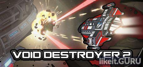 ✅ Download Void Destroyer 2 Full Game Torrent | Latest version [2020] Simulator