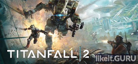 ✔️ Download Titanfall 2 Full Game Torrent | Latest version [2020] Shooter