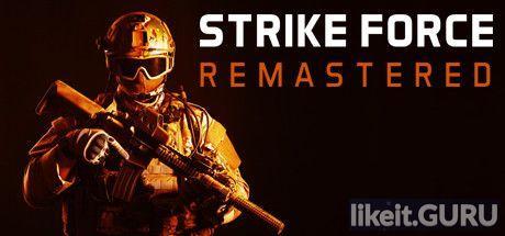 ✅ Download Strike Force Remastered Full Game Torrent | Latest version [2020] Shooter