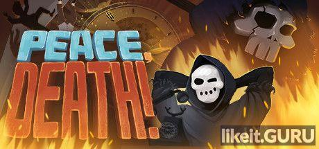 ✅ Download Peace, Death! Full Game Torrent | Latest version [2020] Arcade