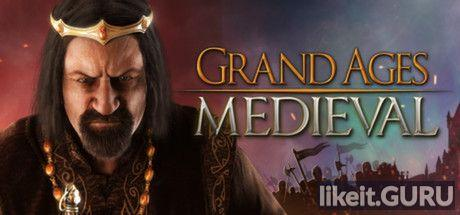 ✅ Download Grand Ages: Medieval Full Game Torrent | Latest version [2020] Simulator