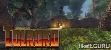 ✅ Download Tolroko Full Game Torrent | Latest version [2020] Adventure