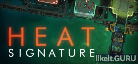✔️ Download Heat Signature Full Game Torrent | Latest version [2020] Arcade