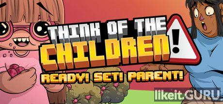 ✔️ Download Think of the Children Full Game Torrent | Latest version [2020] Arcade
