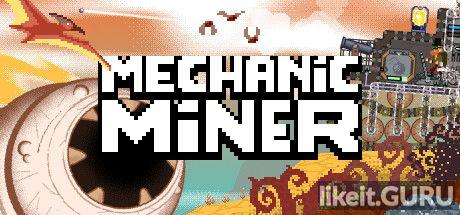 ✅ Download Mechanic Miner Full Game Torrent | Latest version [2020] RPG