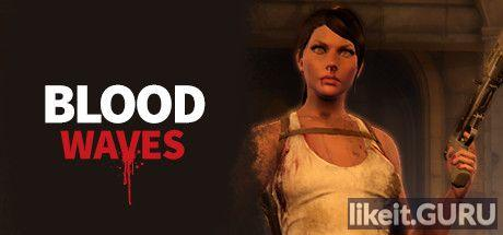 Download Blood Waves Full Game Torrent   Latest version [2020] Strategy