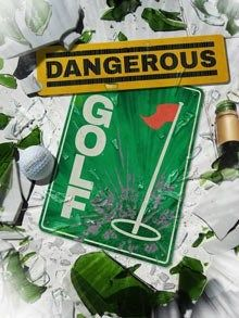 Download Dangerous Golf Game Free Torrent (7.54 Gb)