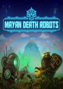Mayan Death Robots Download Full Game Torrent (240 Mb)