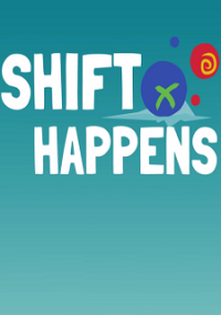 Download Shift Happens Game Free Torrent (1.46 Gb)