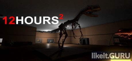 ✅ Download 12 HOURS 2 Full Game Torrent | Latest version [2020] Adventure