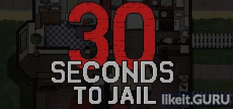 ✅ Download 30 Seconds To Jail Full Game Torrent | Latest version [2020] Arcade