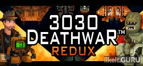 ✅ Download 3030 Deathwar Redux Full Game Torrent | Latest version [2020] RPG