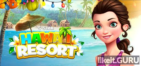 ✅ Download 5 Star Hawaii Resort Full Game Torrent | Latest version [2020] Arcade